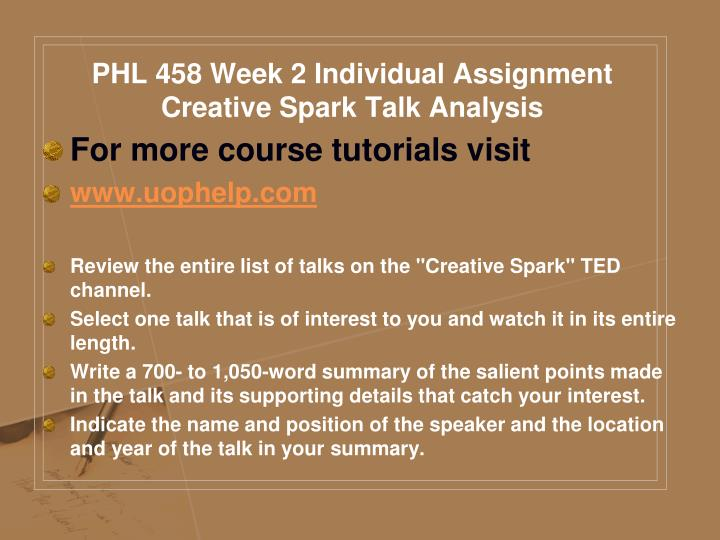 PHL 458 Week 2 Individual Assignment Creative Spark Talk Analysis