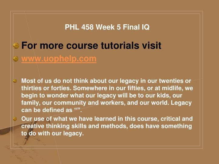 PHL 458 Week 5 Final IQ