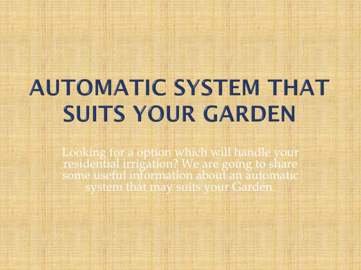 Automatic system that suits your garden