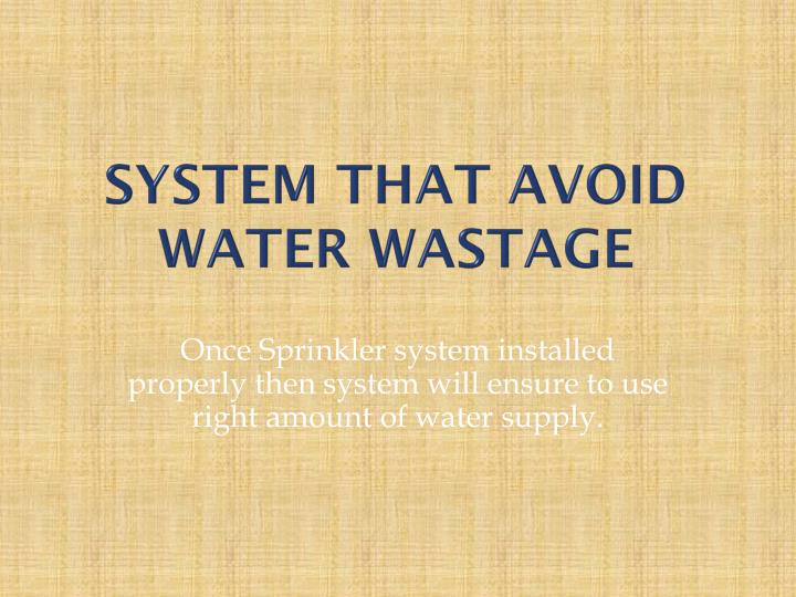 System that avoid water wastage