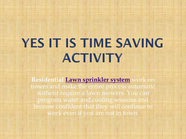 Yes it is Time saving activity