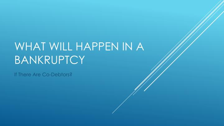 What will happen in a bankruptcy