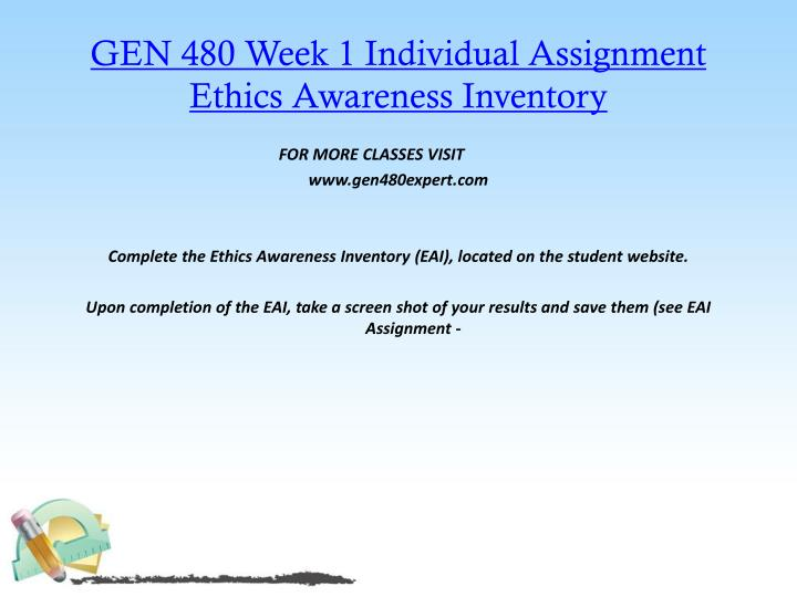 gen 480 ethics awareness Results of the study provide evidence that ethical work climate (ewc) is a  primary predictor of individual moral awareness, and that the.