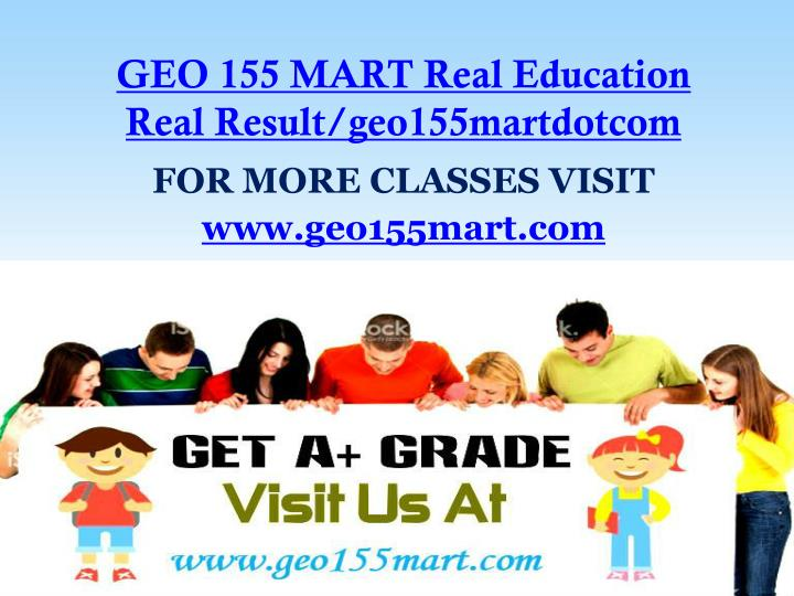 Geo 155 mart real education real result geo155martdotcom