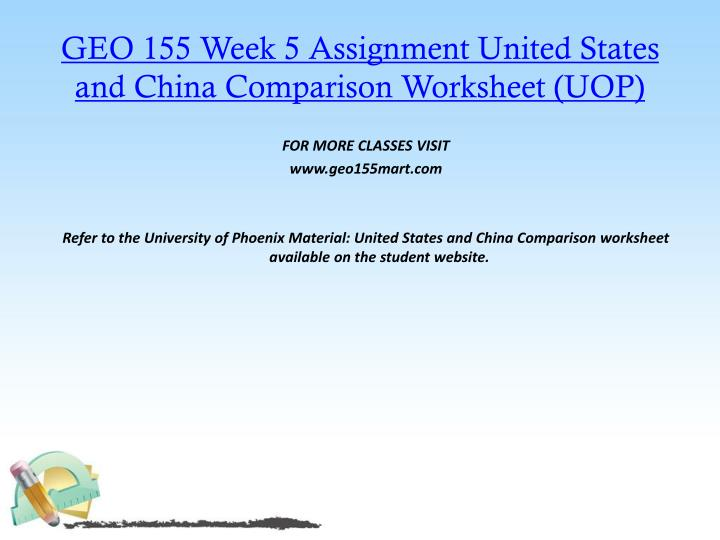 GEO 155 Week 5 Assignment United States and China Comparison Worksheet (UOP)