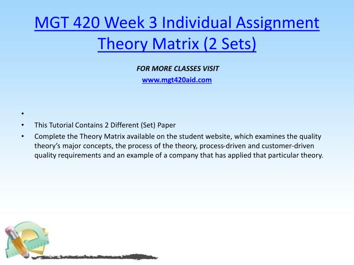 MGT 420 Week 3 Individual Assignment Theory Matrix (2 Sets)