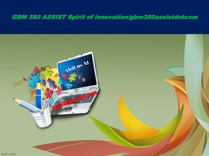 Gbm 380 assist spirit of innovation gbm380assistdotcom