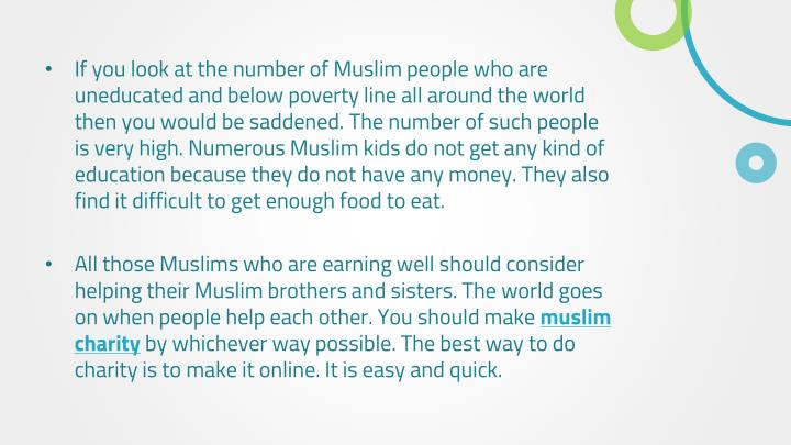 If you look at the number of Muslim people who are uneducated and below poverty line all around the ...