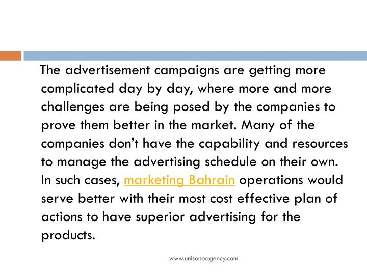 The advertisement campaigns are getting more complicated day by day, where more and more challenges are being posed by the companies to prove them better in the market. Many of the companies don't have the capability and resources to manage the advertising schedule on their own. In such cases,