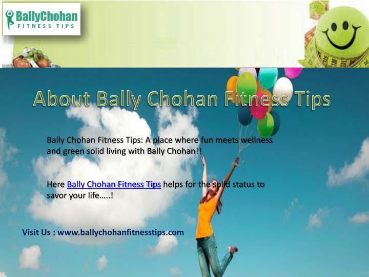 About Bally Chohan Fitness Tips