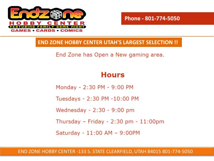 END ZONE HOBBY CENTER UTAH'S LARGEST SELECTION !!