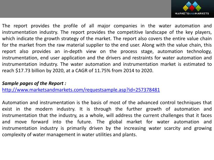 The report provides the profile of all major companies in the water automation and instrumentation i...