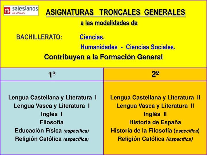 ASIGNATURAS   TRONCALES  GENERALES