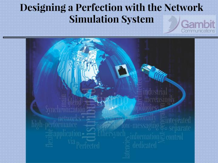 Designing a Perfection with the Network