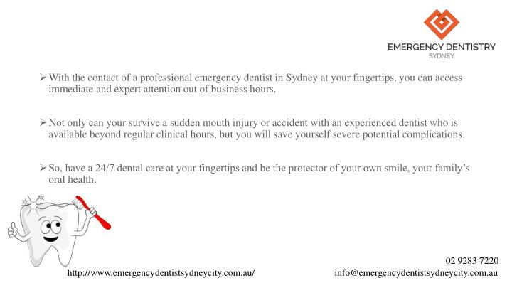 With the contact of a professional emergency dentist in Sydney at your fingertips, you can access immediate and expert attention out of business hours.