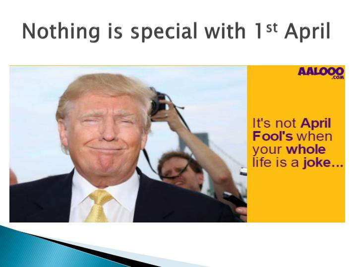 Nothing is special with 1 st april