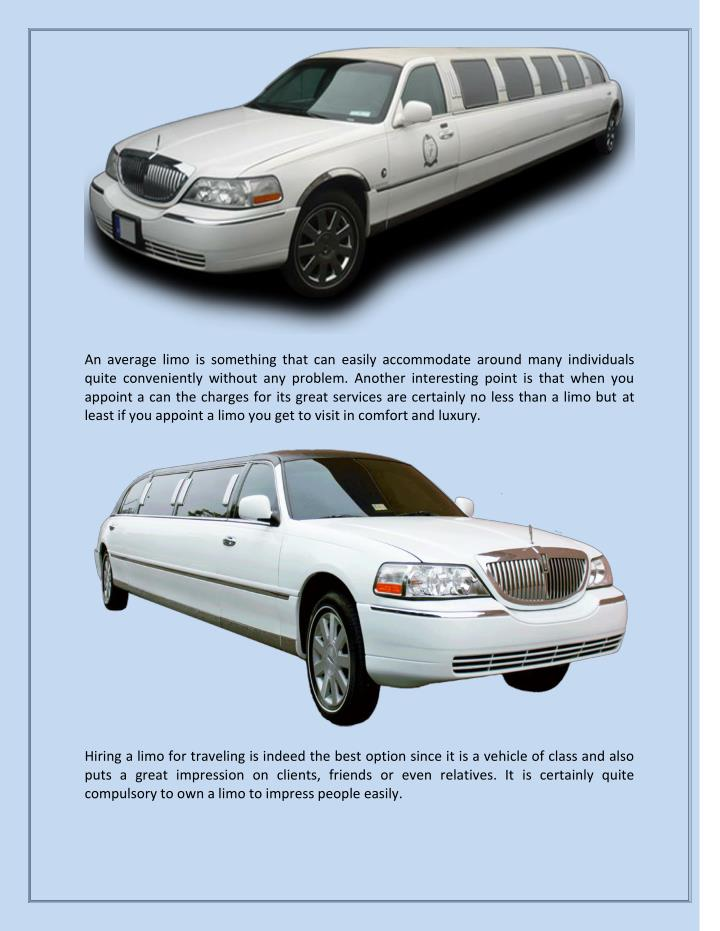 An average limo is something that can easily accommodate around many individuals