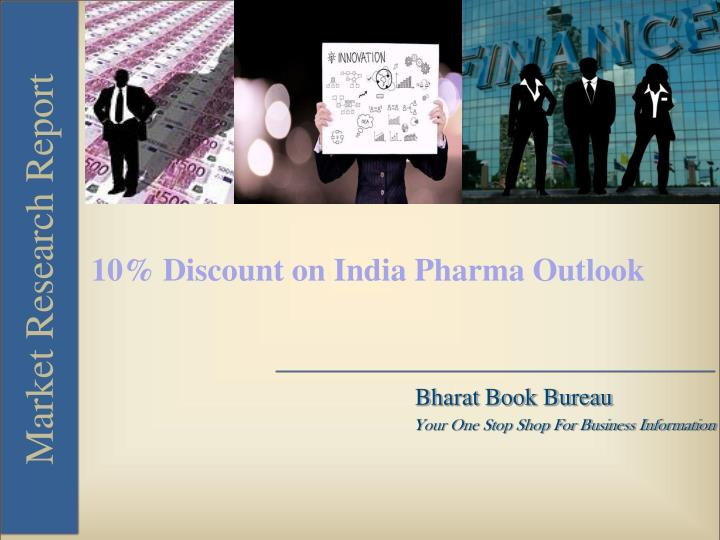 10% Discount on India Pharma Outlook