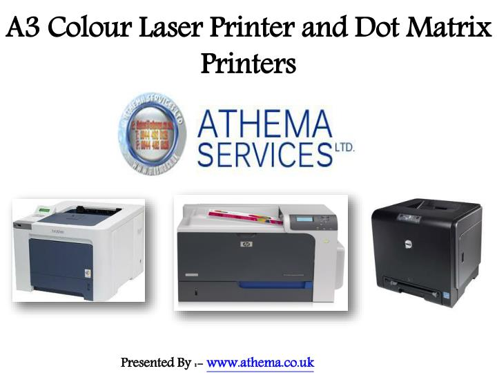A3 colour laser printer and dot matrix printers