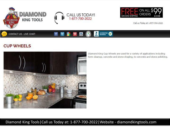 Diamond King Tools|Call us Today at: 1-877-700-2022|Website - diamondkingtools.com