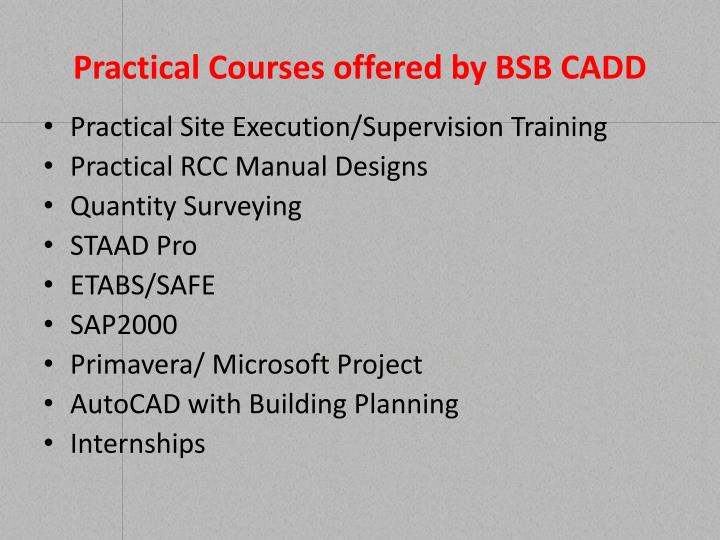 Practical Courses offered by BSB CADD