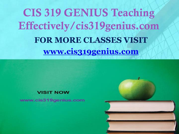 Cis 319 genius teaching effectively cis319genius com