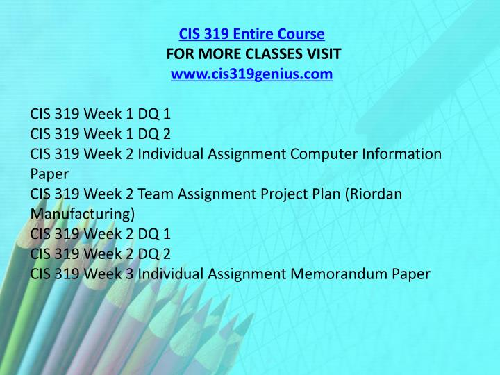 CIS 319 Entire Course