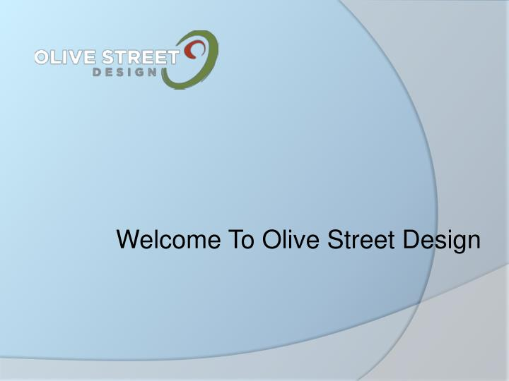 Welcome To Olive Street Design