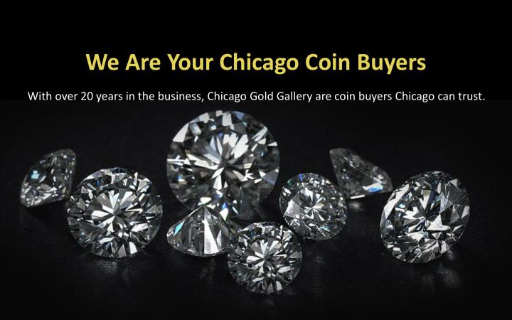 We Are Your Chicago Coin Buyers