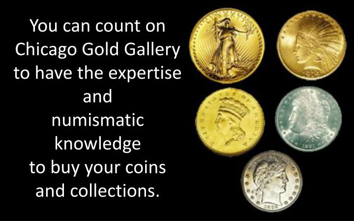 You can count on Chicago Gold Gallery