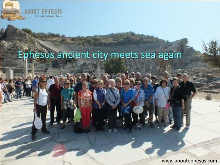 Ephesus ancient city meets sea again