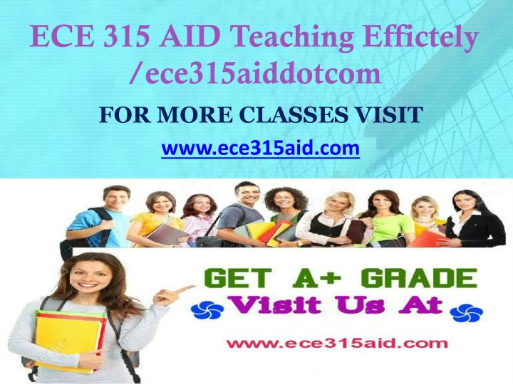 Ece 315 aid teaching effictely ece315aiddotcom