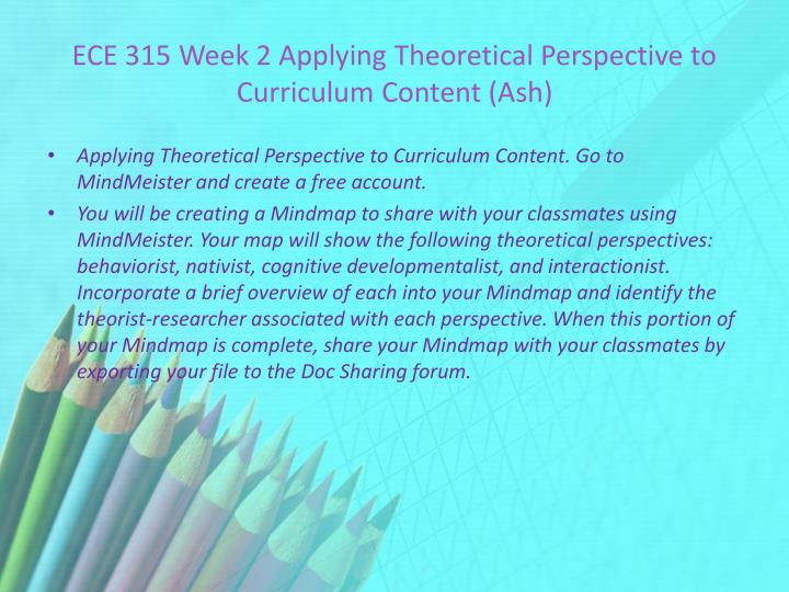 ECE 315 Week 2 Applying Theoretical Perspective to Curriculum Content (Ash)