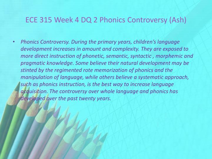 ECE 315 Week 4 DQ 2 Phonics Controversy (Ash)