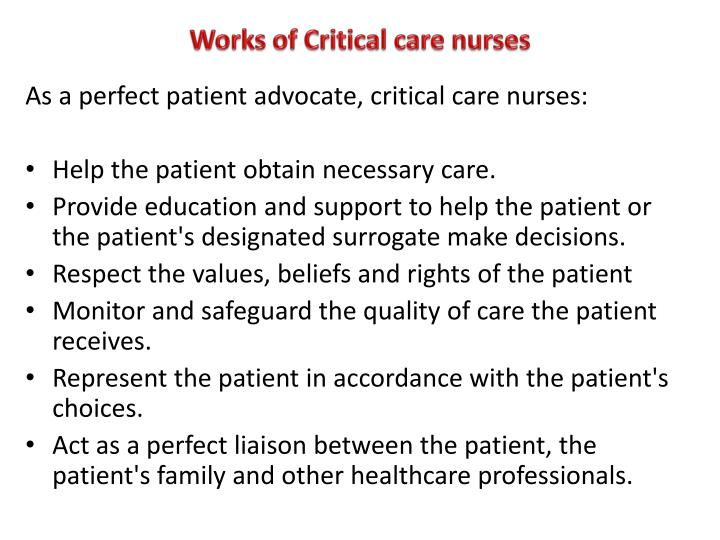 As a perfect patient advocate, critical care nurses: