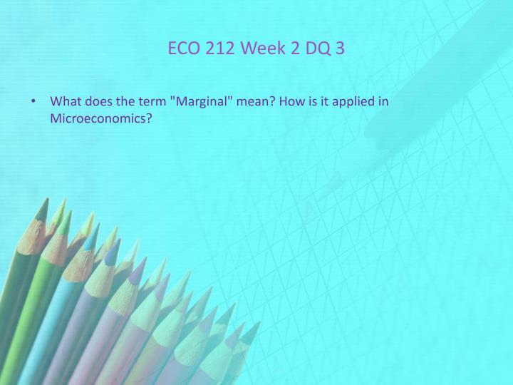 ECO 212 Week 2 DQ 3