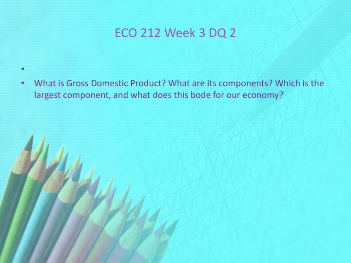 ECO 212 Week 3 DQ 2