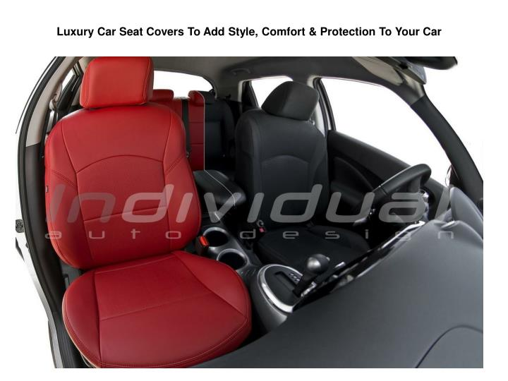 Luxury car seat covers to add style comfort protection to your car