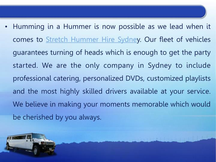 Humming in a Hummer is now possible as we lead when it comes to