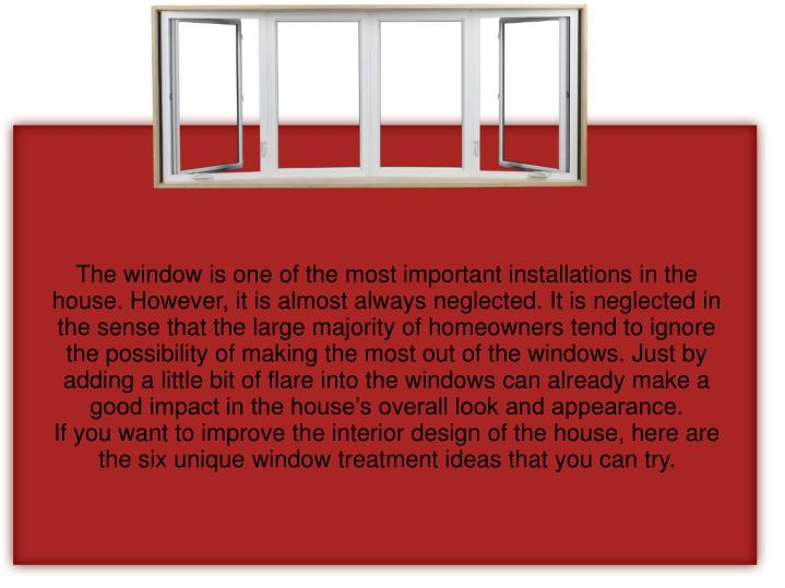The window is one of the most important installations in the house. However, it is almost always neg...