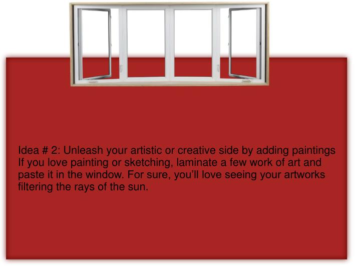 Idea # 2: Unleash your artistic or creative side by adding paintings