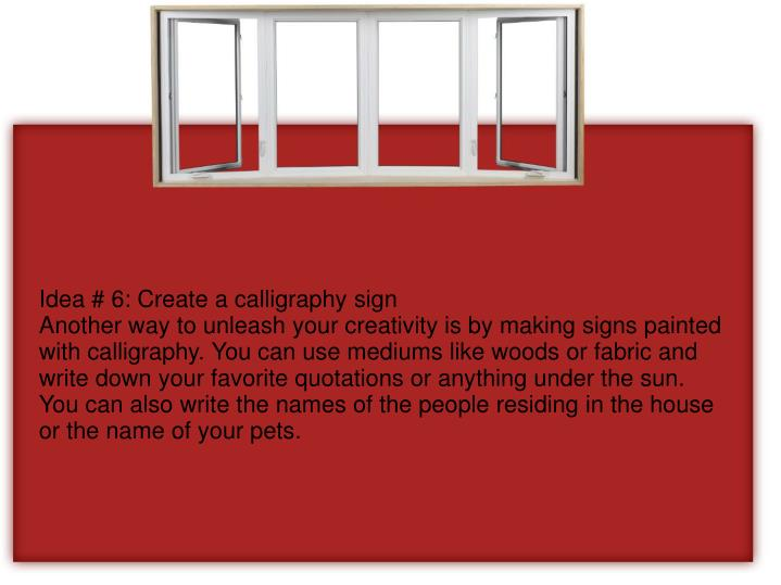 Idea # 6: Create a calligraphy sign