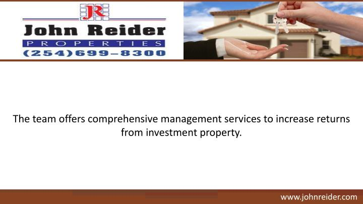 The team offers comprehensive management services to increase returns