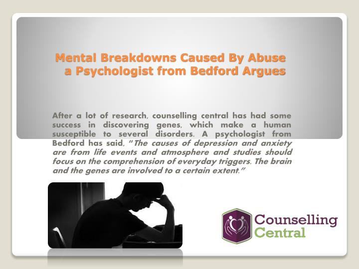 Mental breakdowns caused by abuse a psychologist from bedford argues1