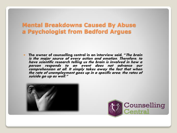 Mental Breakdowns Caused By Abuse a Psychologist from Bedford Argues