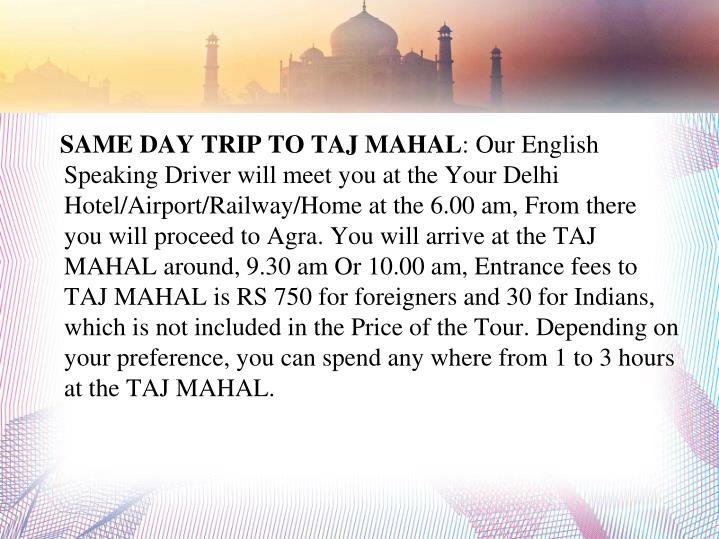 SAME DAY TRIP TO TAJ MAHAL