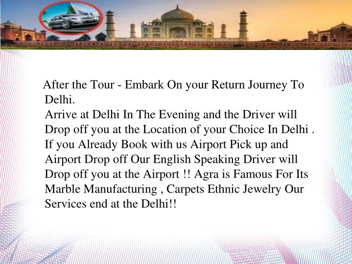 After the Tour - Embark On your Return Journey To Delhi.