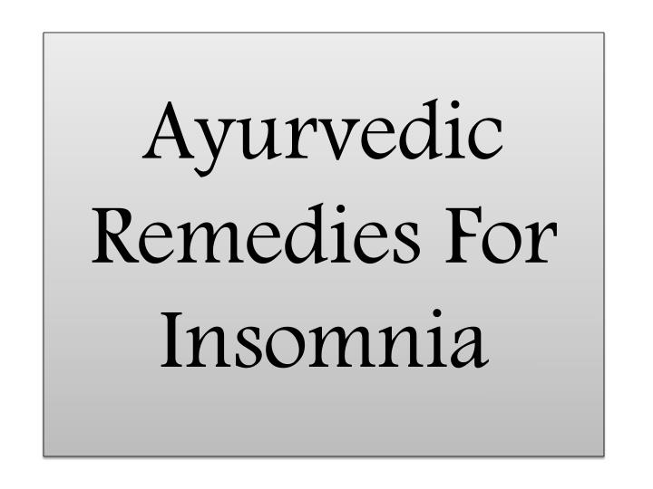 Ayurvedic Remedies For Insomnia