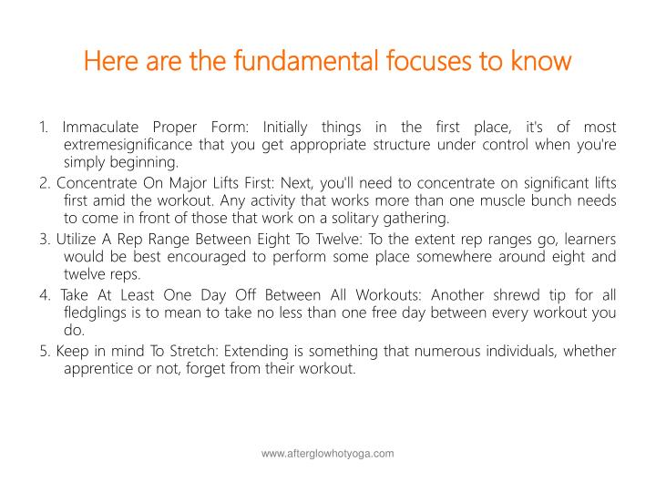 Here are the fundamental focuses to know