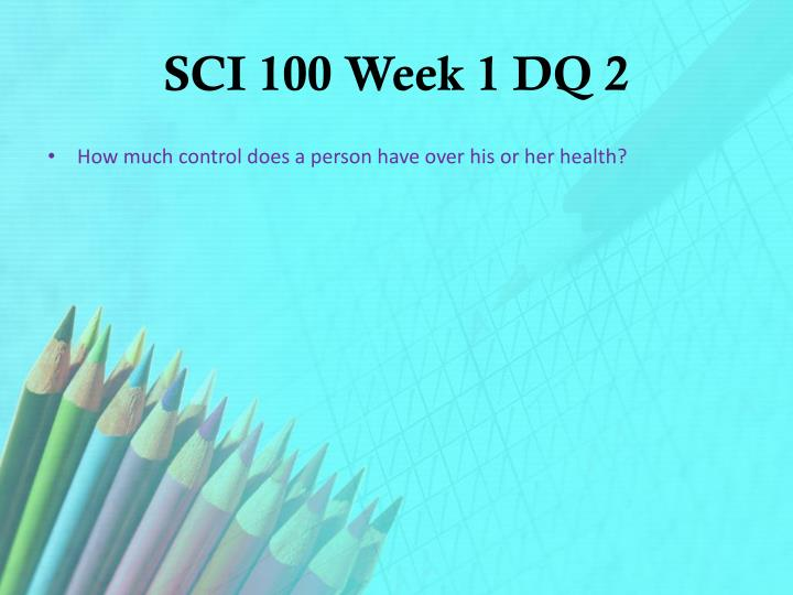 SCI 100 Week 1 DQ 2